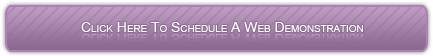 Click Here to Schedule a Web Demonstration